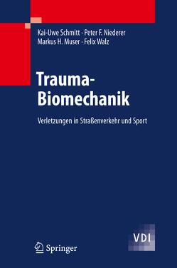 Trauma-Biomechanik von Muser,  Markus H., Niederer,  Peter F., Schmitt,  Kai-Uwe, Walz,  Felix