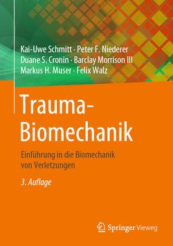 Trauma-Biomechanik von Cronin,  Duane S., Morrison III,  Barclay, Muser,  Markus H., Niederer,  Peter F., Schmitt,  Kai-Uwe, Walz,  Felix
