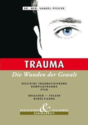 Trauma – Die Wunden der Gewalt von Pfeifer,  Samuel