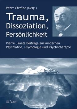 Trauma, Dissoziation, Persönlichkeit von Fiedler,  Peter