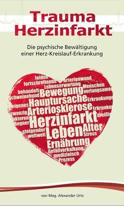 Trauma Herzinfarkt von Urtz,  Alexander