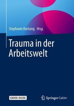 Trauma in der Arbeitswelt von Hartung,  Stephanie