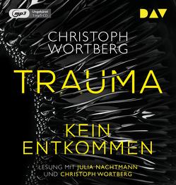 Trauma – Kein Entkommen. Katja Sands erster Fall von Nachtmann,  Julia, Stockmann,  Wolfgang, Wortberg,  Christoph