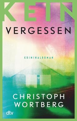 Trauma – Kein Vergessen von Wortberg,  Christoph
