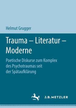 Trauma – Literatur – Moderne von Grugger,  Helmut