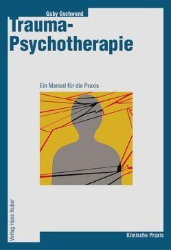 Trauma-Psychotherapie von Gschwend,  Gaby