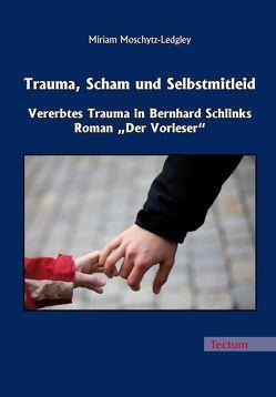 Trauma, Scham und Selbstmitleid von Moschytz-Ledgley,  Miriam