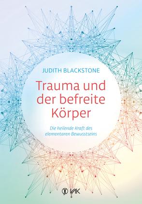 Trauma und der befreite Körper von Blackstone,  Judith