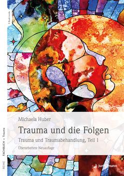 Trauma und die Folgen von Huber,  Michaela