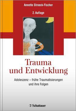 Trauma und Entwicklung von Streeck-Fischer,  Annette