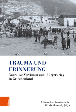 Trauma und Erinnerung von Anastasiadis,  Athanasios, Moennig,  Ulrich