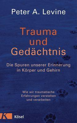 Trauma und Gedächtnis von Autenrieth,  Silvia, Levine,  Peter A.