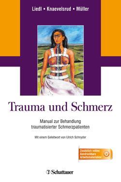 Trauma und Schmerz von Knaevelsrud,  Christine, Liedl,  Alexandra, Mueller,  Julia, Schnyder,  Ulrich