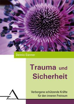 Trauma und Sicherheit von Danner,  Dennis