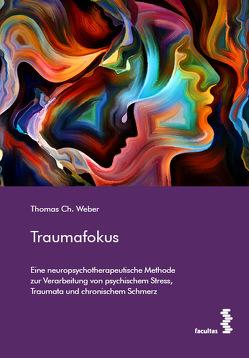 Traumafokus von Weber,  Thomas Ch.