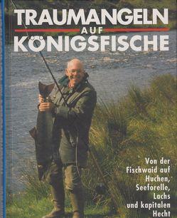 Traumangeln auf Königsfische von Bouterwek,  Rainer J