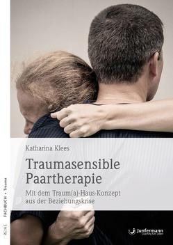 Traumasensible Paartherapie von Huber,  Michaela, Klees,  Katharina