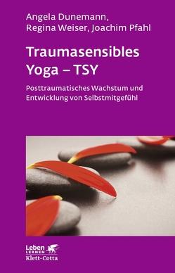 Traumasensibles Yoga – TSY von Dunemann,  Angela, Pfahl,  Joachim, Weiser,  Regina