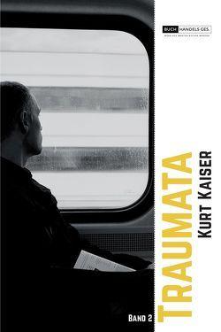 Traumata Band 2 von Kaiser,  Kurt