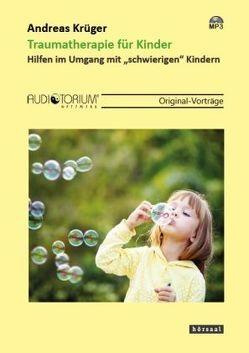 Traumatherapie für Kinder von Krüger,  Andreas