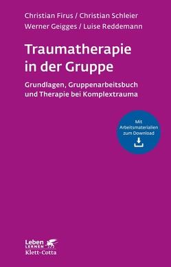 Traumatherapie in der Gruppe von Firus,  Christian, Geigges,  Werner, Reddemann,  Luise, Schleier,  Christian