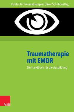 Traumatherapie mit EMDR: Handbuch und DVD von Schubbe,  Oliver
