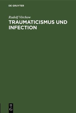 Traumaticismus und Infection von Virchow,  Rudolf