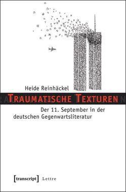 Traumatische Texturen von Reinhäckel,  Heide