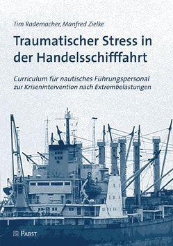 Traumatischer Stress in der Handelsschifffahrt von Rademacher,  Tim, Zielke,  Manfred