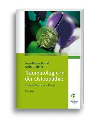 Traumatologie in der Osteopathie von Barral,  Jean-Pierre, Croibier,  Alain