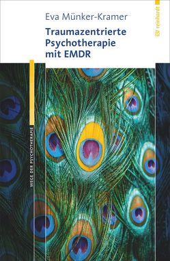 Traumazentrierte Psychotherapie mit EMDR von Münker-Kramer,  Eva