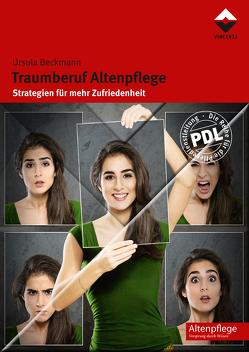 Traumberuf Altenpflege von Beckmann,  Ursula