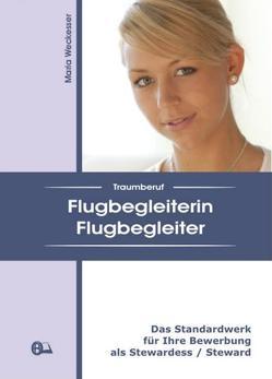 Traumberuf Flugbegleiterin / Flugbegleiter von Weckesser,  Maria