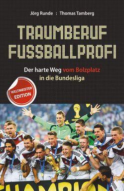 Traumberuf Fußballprofi von Runde,  Jörg, Tamberg,  Thomas