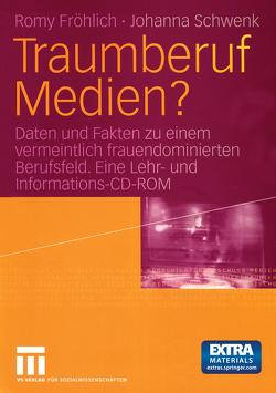 Traumberuf Medien? von Fröhlich,  Romy, Schwenk,  Johanna
