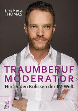 Traumberuf Moderator von Thomas,  Ernst-Marcus