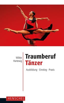 Traumberuf Tänzer von Hartewig,  Wibke
