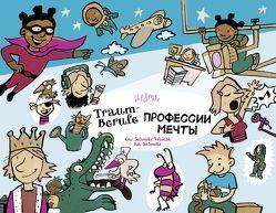 Traumberufe – Ausgabe Deutsch-Russisch von Müller,  Ingrid, Schmitz,  Ka, Schmitz-Weicht,  Cai
