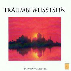 Traumbewusstsein von Wessbecher,  Harald