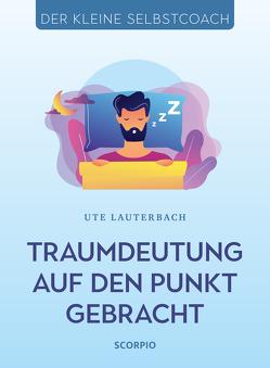 Traumdeutung auf den Punkt gebracht von Lauterbach,  Ute