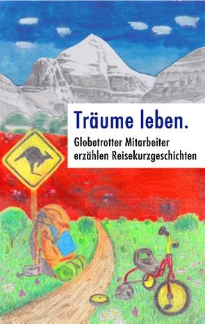 Träume leben. von Gsottberger,  Heinz, Lampmann,  Björn, Wolf,  Florian