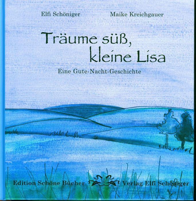 Träume süß, kleine Lisa von Kreichgauer, Maike, Schöniger, Elfi: E