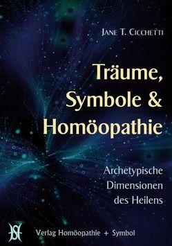 Träume, Symbole & Homöopathie von Bomhardt,  Martin, Cicchetti,  Jane, Fartely,  Debbie, Reinke,  Karlheinz, Timmerman,  Alize
