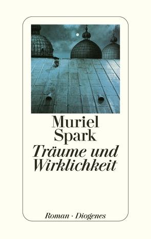 Träume und Wirklichkeit von Oeser,  Hans-Christian, Spark,  Muriel