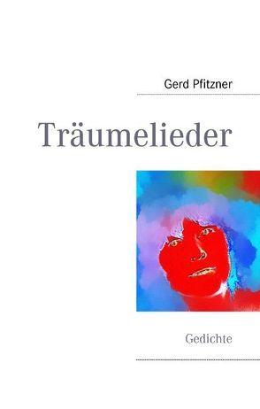 Träumelieder von Pfitzner,  Gerd