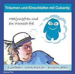 Träumen und Einschlafen mit Cubanty – Meerjungfrau und ein Wunsch frei von Christiane Heyn Verlag, Fingas,  Andreas