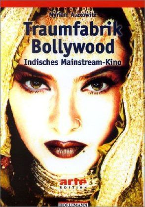 Traumfabrik Bollywood von Alexowitz,  Myriam