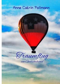 Traumflug ein Gedichtband von Pollmann,  Annemarie (Anne Catrin), Pollmann,  Rainer