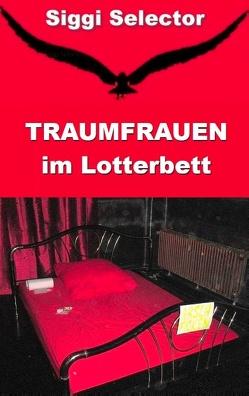 Traumfrauen im Lotterbett von Selector,  Siggi