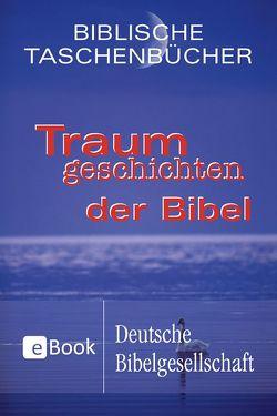 Traumgeschichten der Bibel von Renard,  Hélène
